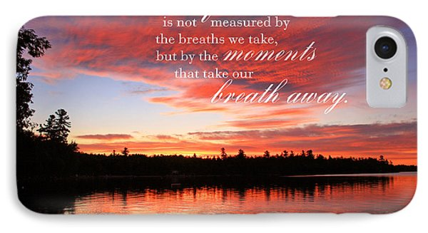 Life Is Not Measured By The Breaths We Take IPhone Case
