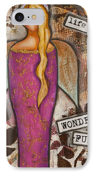 IPhone Case featuring the mixed media Life Is Wonderful Inspirational Mixed Media Folk Art by Stanka Vukelic