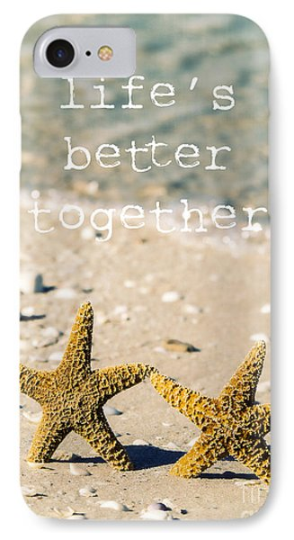 Life's Better Together IPhone 7 Case by Edward Fielding