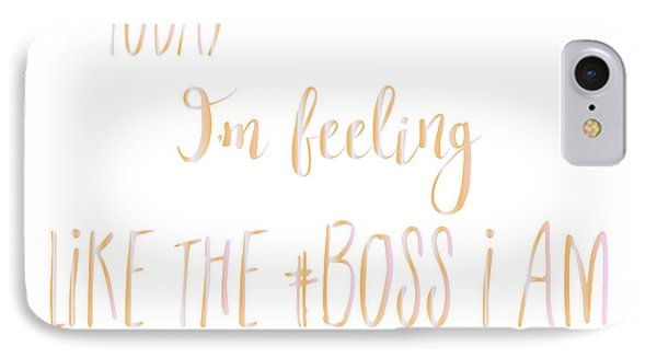 Like The Boss I Am IPhone Case
