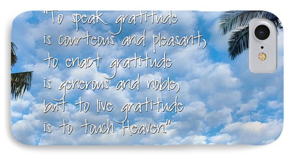 Live Gratitude IPhone Case by Peggy Hughes