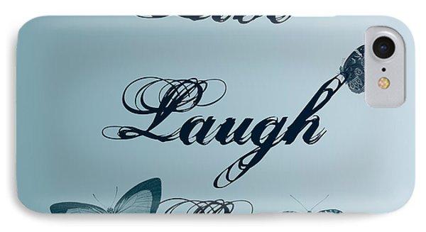 Live Laugh Love Butterflies IPhone Case by P S