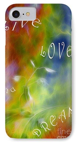 Live Love And Dream Phone Case by Veikko Suikkanen