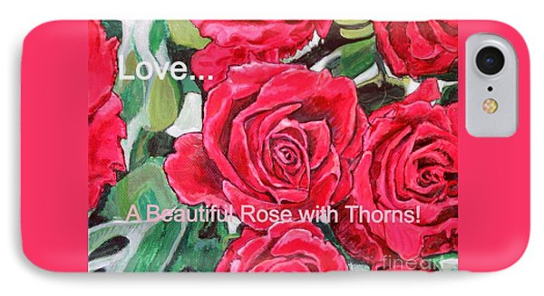 IPhone Case featuring the painting Love A Beautiful Rose With Thorns by Kimberlee Baxter