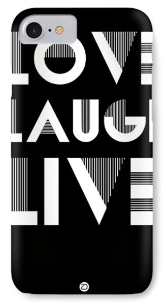 Love Laugh Live Poster 2 IPhone Case by Naxart Studio