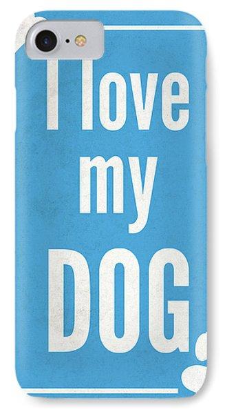 Love My Dog Blue IPhone Case
