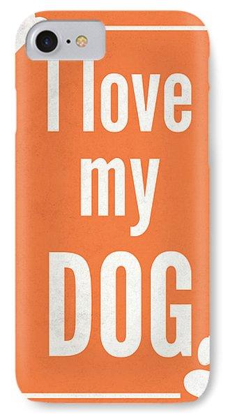 Love My Dog Orange IPhone Case
