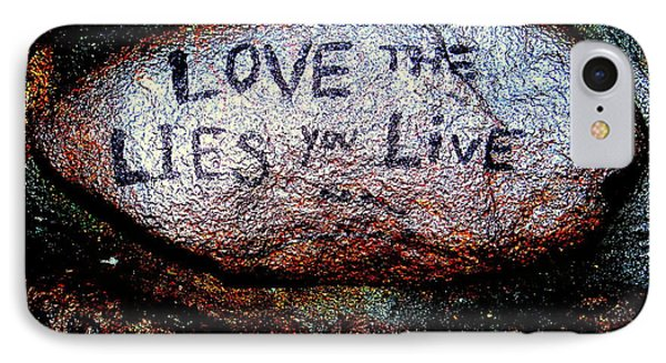 Love The Lies You Live Phone Case by Ed Weidman