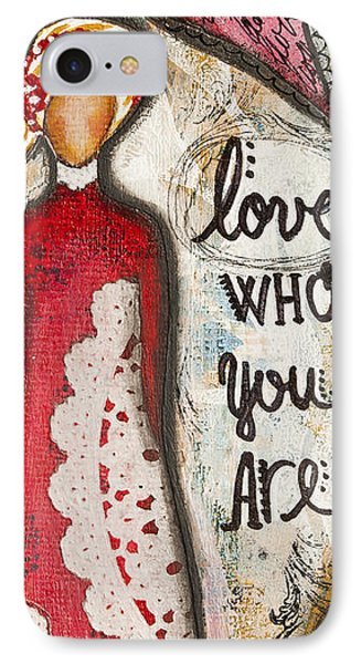 IPhone Case featuring the mixed media Love Who You Are Inspirational Mixed Media Folk Art by Stanka Vukelic