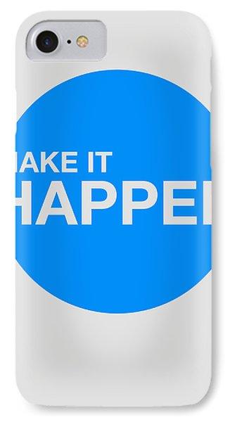 Make It Happen Poster IPhone Case
