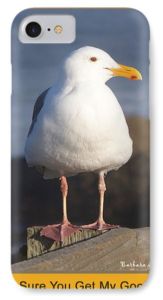 Make Sure You Get My Good Side Poster Phone Case by Barbara Snyder