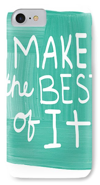 Make The Best Of It IPhone Case by Linda Woods