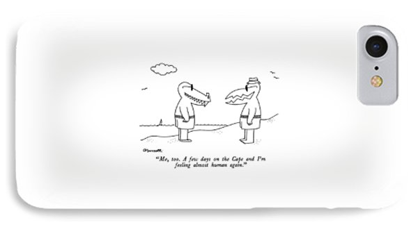 Me, Too.  A Few Days On The Cape And I'm Feeling IPhone Case by Charles Barsotti