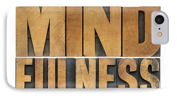 Mindfulness Word In Wood Type IPhone Case by Marek Uliasz