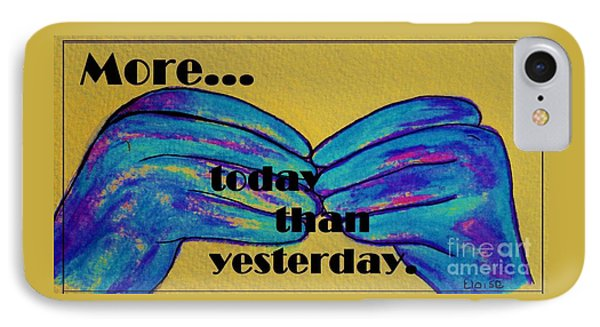 More Today Than Yesterday - American Sign Language Phone Case by Eloise Schneider