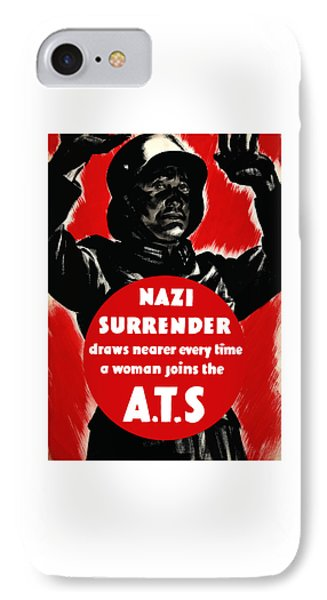 Nazi Surrender Draws Nearer Every Time A Woman Joins The Ats Phone Case by War Is Hell Store
