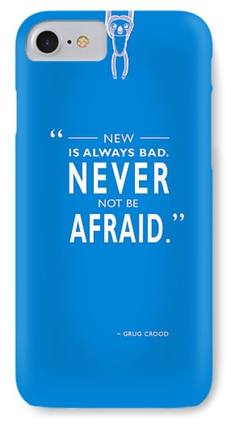 Never Not Be Afraid Phone Case by Mark Rogan
