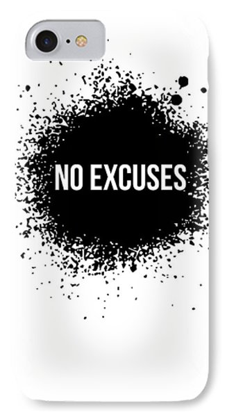 No Excuses Poster White IPhone Case by Naxart Studio