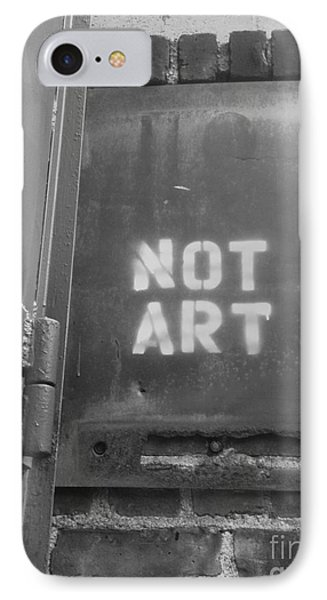Not Art...are You Kidding Me? IPhone Case