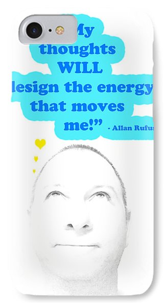 Note To Self  My Thoughts Will Design The Energy That Moves Me Phone Case by Allan Rufus