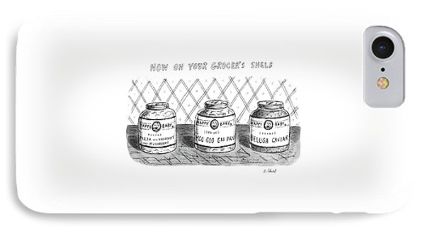 Now On Your Grocer's Shelf IPhone Case by Roz Chast