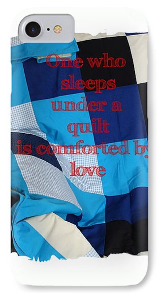 One Who Sleeps Under A Quilt Is Comforted By Love IPhone Case