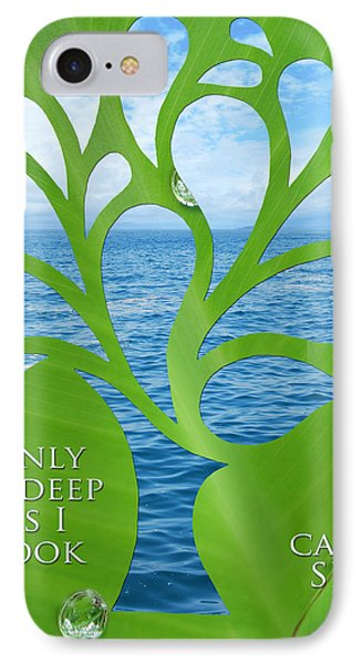 Only As Deep As I Look Can I See Phone Case by Nikki Smith