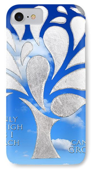 Only As High As I Reach Can I Grow IPhone Case by Nikki Smith