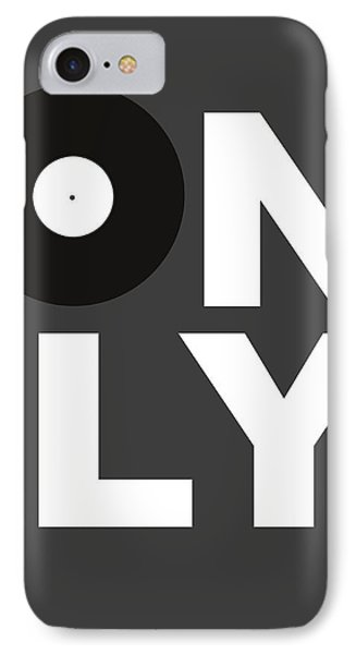 Only Vinyl Poster 3 IPhone Case