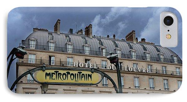 Paris Metropolitain Sign At The Paris Hotel Du Louvre Metropolitain Sign Art Noueveau Art Deco IPhone 7 Case by Kathy Fornal