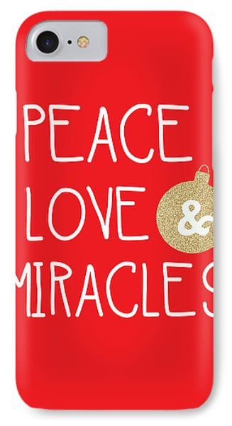 Peace Love And Miracles With Christmas Ornament IPhone Case by Linda Woods
