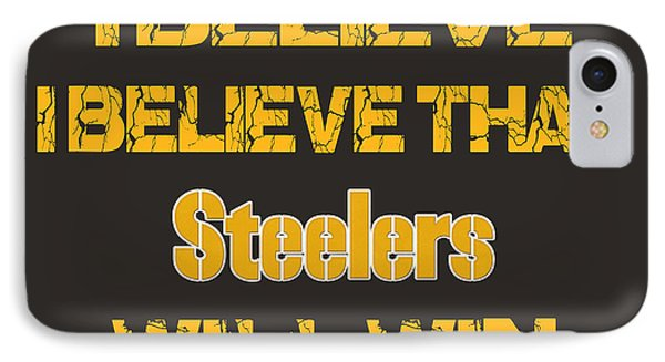 Pittsburgh Steelers I Believe IPhone Case