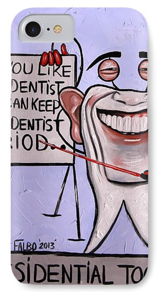 Presidential Tooth Dental Art By Anthony Falbo IPhone Case by Anthony Falbo