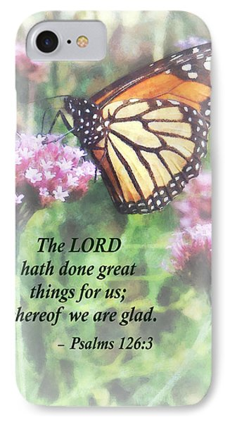 Psalm 126 3 The Lord Hath Done Great Things Phone Case by Susan Savad