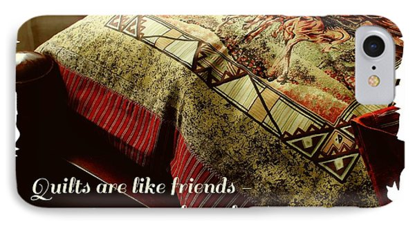 Quilts Are Like Friends A Great Source Of Comfort Phone Case by Barbara Griffin
