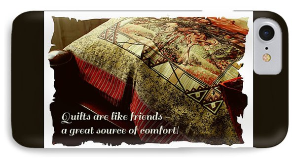 Quilts Are Like Friends A Great Source Of Comfort IPhone Case by Barbara Griffin