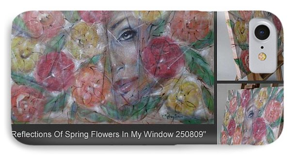 IPhone Case featuring the painting Reflections Of Spring Flowers In My Window 250809 by Selena Boron