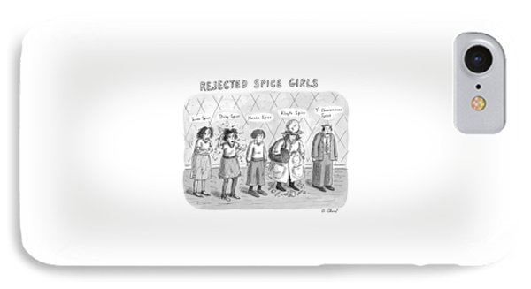 Rejected Spice Girls IPhone Case by Roz Chast
