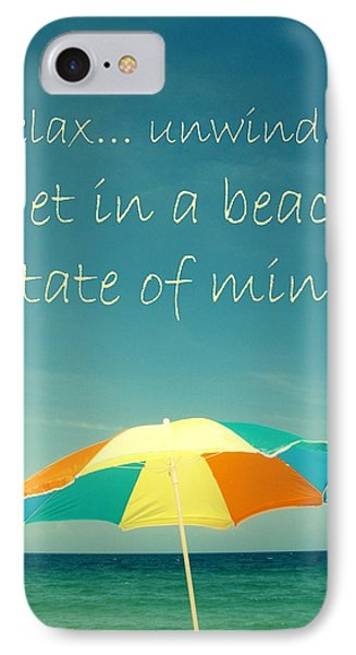 Relax Unwind Get In A Beach State Of Mind Phone Case by Maya Nagel