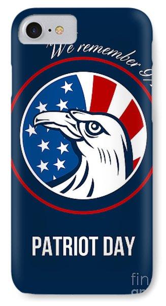 Remember 911 Patriots Day Poster Phone Case by Aloysius Patrimonio