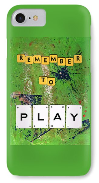 Remember To Play IPhone Case by Gillian Pearce