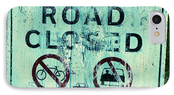 IPhone Case featuring the photograph Road Closed by Laurie Tsemak