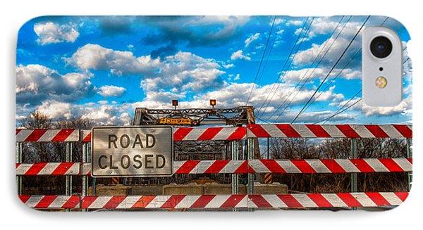 Road Closed IPhone Case by Robert FERD Frank
