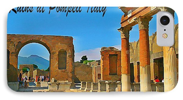 Ruins At Pompeii Italy Phone Case by John Malone