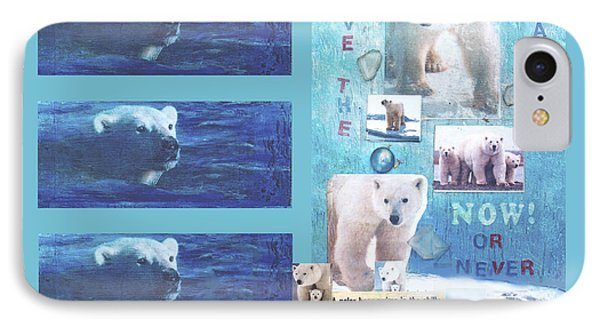 Save The Polar Bear Now Or Never IPhone Case by Mary Ann  Leitch
