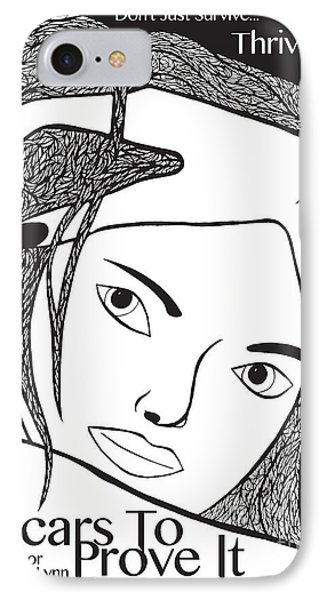 IPhone Case featuring the drawing Scars To Prove It Dont Just Survive...thrive by Jamie Lynn