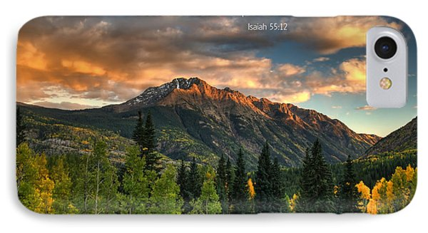 Scripture And Picture Isaiah 55 12 IPhone Case by Ken Smith