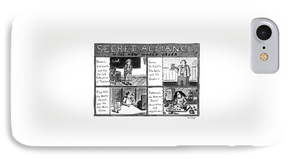 Secret Alliances Of The New World Order IPhone Case by Roz Chast