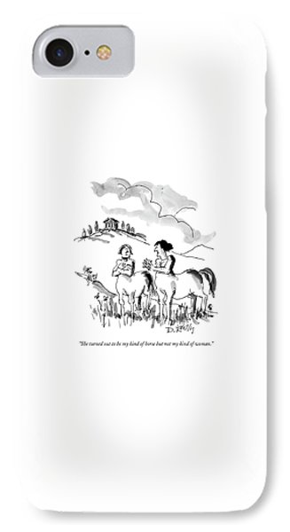 She Turned Out To Be My Kind Of Horse But IPhone Case by Donald Reilly