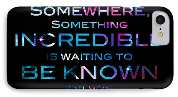 Carl Sagan Quote Something Somewhere Incredible Is Waiting To Be Known 2 IPhone Case by Jennifer Rondinelli Reilly - Fine Art Photography